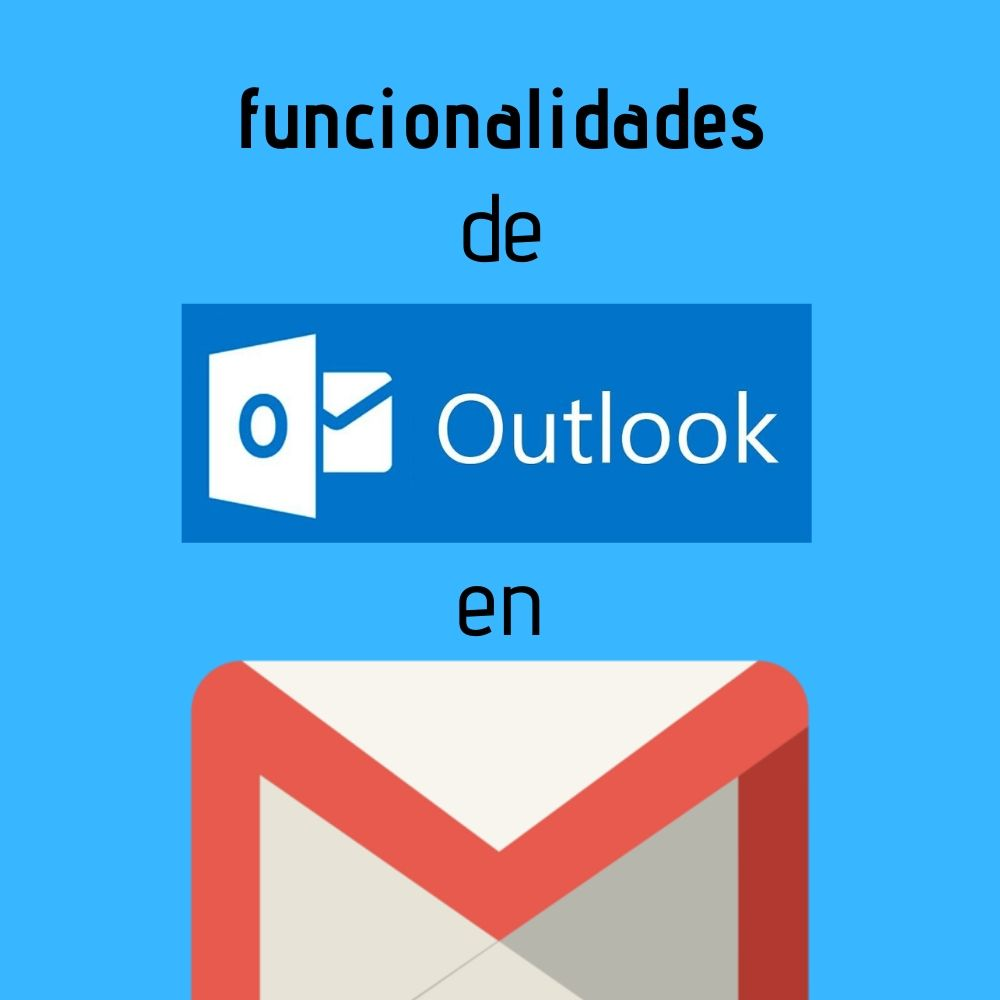 funcionalidades de outlook en gmail
