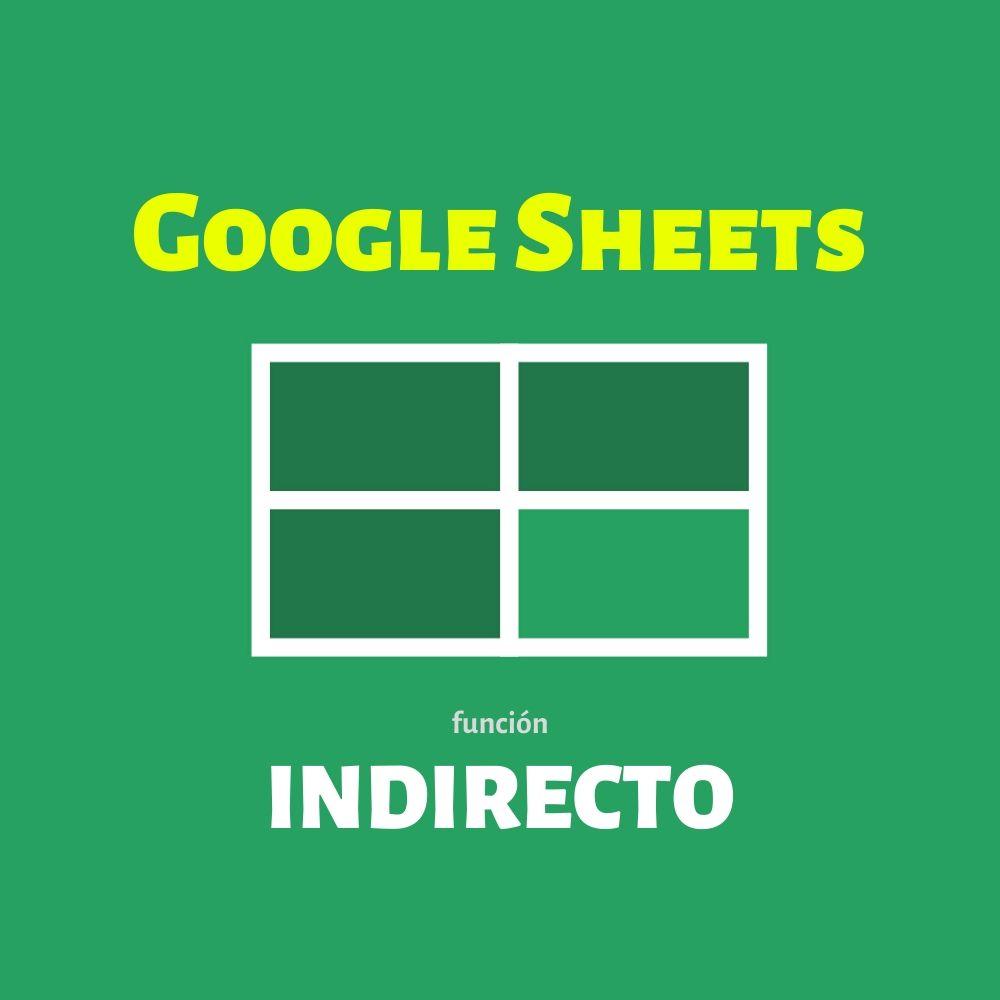 funcion indirecto en google sheets