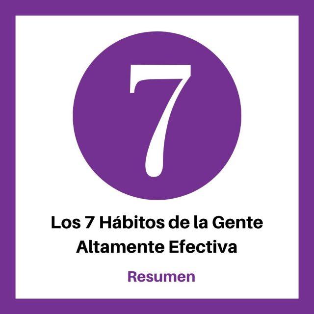 resumen de los siete habitos de la gente altamente efectiva