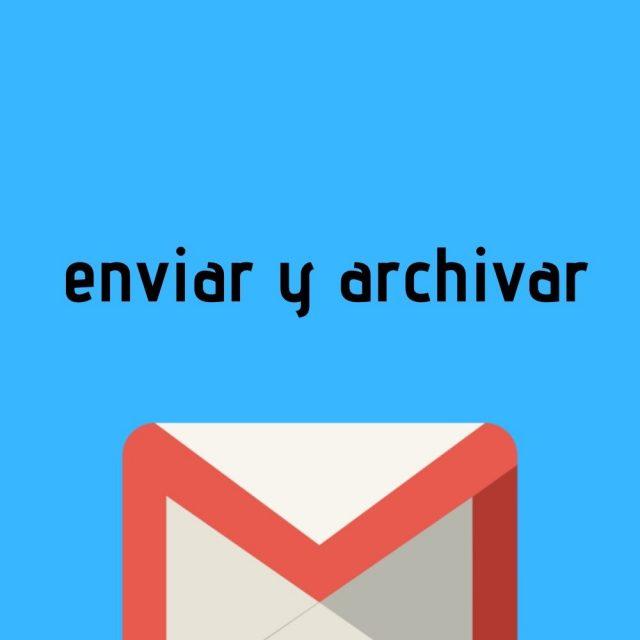 enviar y archivar en gmail